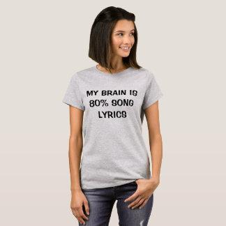 My Brain Is 80% Song Lyrics Tee