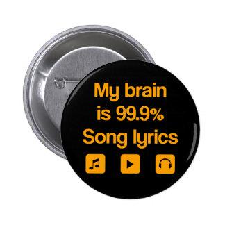My brain is 99.9% song lyrics 2 inch round button