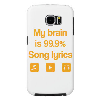 My brain is 99.9% song lyrics samsung galaxy s6 case