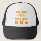 My brain is 99.9% song lyrics trucker hat