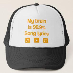 f6abaa3ca3fe My brain is 99.9% song lyrics trucker hat
