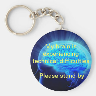 My brain is experiencing technical difficulties basic round button keychain
