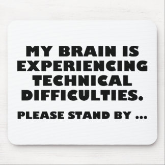 My Brain Is Experiencing Technical Difficulties Mouse Pad
