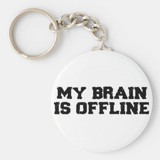 My Brain Is Offline Keychain