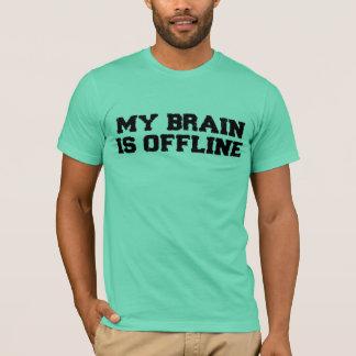 My Brain Is Offline T-Shirt