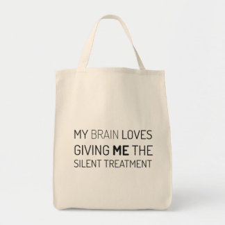 My brain loves giving me the silent treatment tote bag