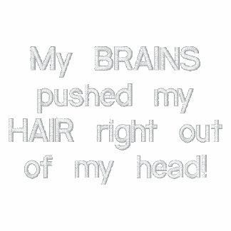 My BRAINS pushed my HAIR... Men's Hoodie