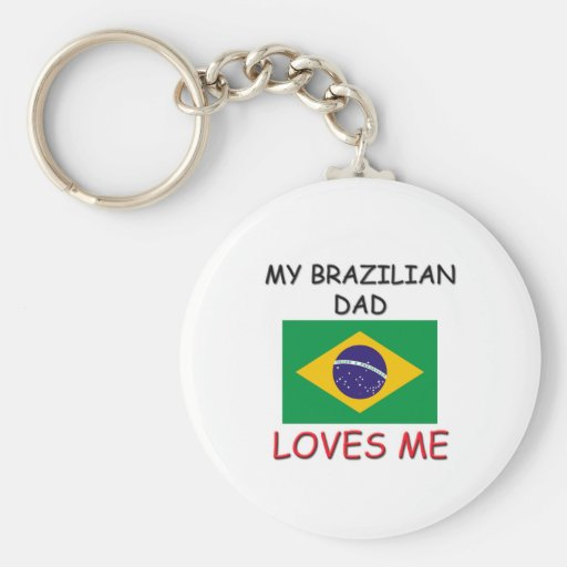 My BRAZILIAN DAD Loves Me Keychains