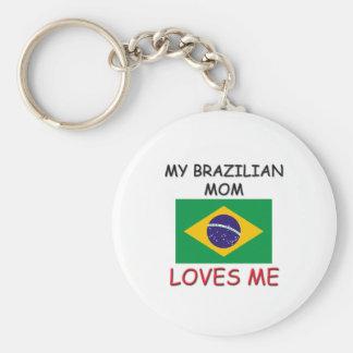 My Brazilian Mom Loves Me Key Chains