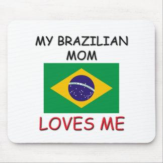 My Brazilian Mom Loves Me Mouse Mat