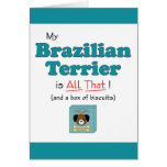 My Brazilian Terrier is All That! Card