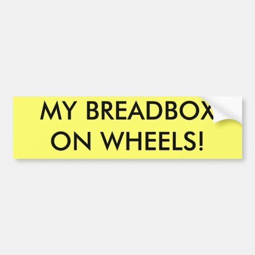 MY BREADBOX ON WHEELS! BUMPER STICKERS