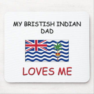My BRISTISH INDIAN DAD Loves Me Mouse Mats
