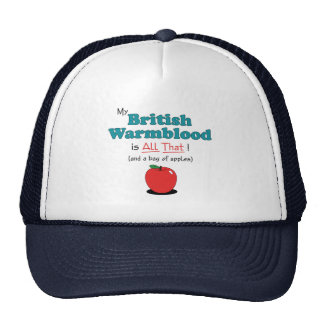 My British Warmblood is All That! Funny Horse Trucker Hat