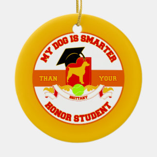 My Brittany Is Smarter Ceramic Ornament