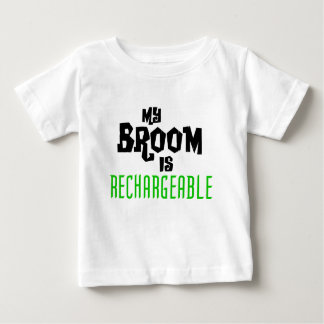 My Broom is Rechargeable Baby T-Shirt