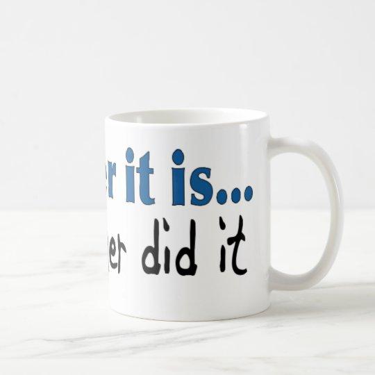 My brother did it coffee mug