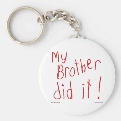 My Brother Did It! Keychain