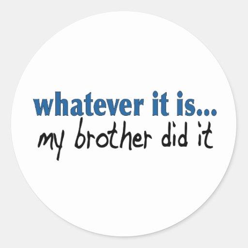 My brother did it sticker