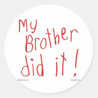 My Brother Did It! Sticker