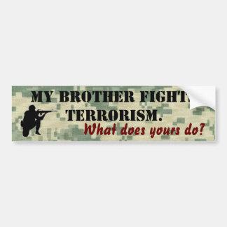 My Brother Fights Terrorism Bumper Sticker