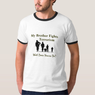 My Brother Fights Terrorism Funny Military T-Shirt