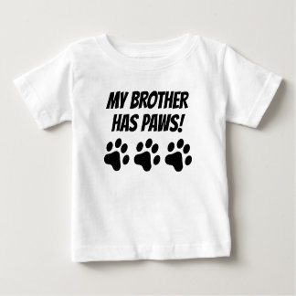 My Brother Has Paws Baby T-Shirt