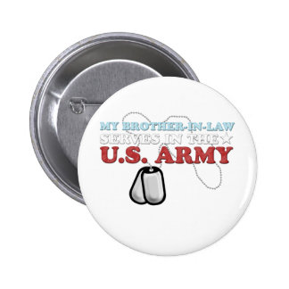 My Brother-in-Law serves in the Army Pin
