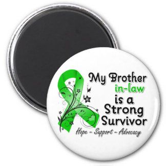 My Brother-in-Law Strong Survivor Green Ribbon Magnets