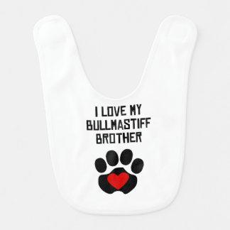 My Brother Is A Bullmastiff Baby Bib