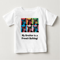My Brother is a French Bulldog! Baby T-Shirt