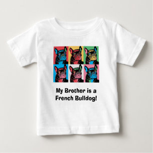 My Brother Is A French Bulldog Baby T Shirt