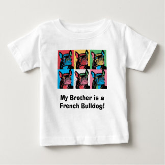 My Brother is a French Bulldog! Tee Shirts