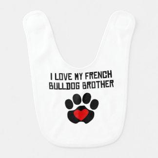 My Brother Is A French Bulldog Bib