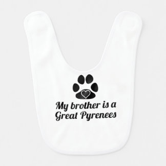 My Brother Is A Great Pyrenees Baby Bib