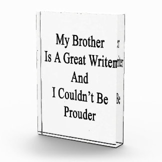 My Brother Is A Great Writer And I Couldn't Be Pro Award