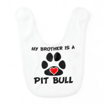 My Brother Is A Pit Bull Baby Bib