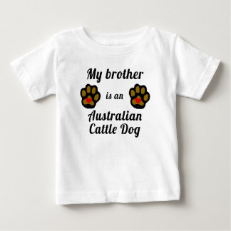 My Brother Is An Australian Cattle Dog Shirt