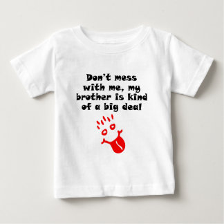 My Brother Is Kind Of A Big Deal Baby T-Shirt