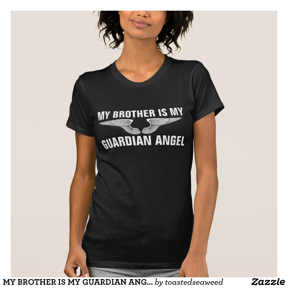 MY BROTHER IS MY GUARDIAN ANGEL Memorial T-Shirts - Best Selling Long-Sleeve Street Fashion Shirt Designs