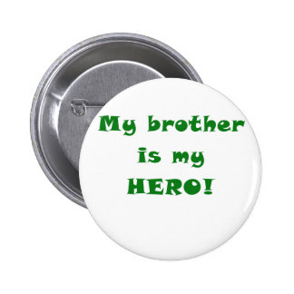 My Brother is my Hero Pin