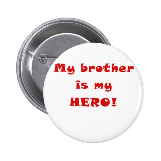 My Brother is My Hero Button