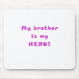 My Brother is my Hero Mouse Pad