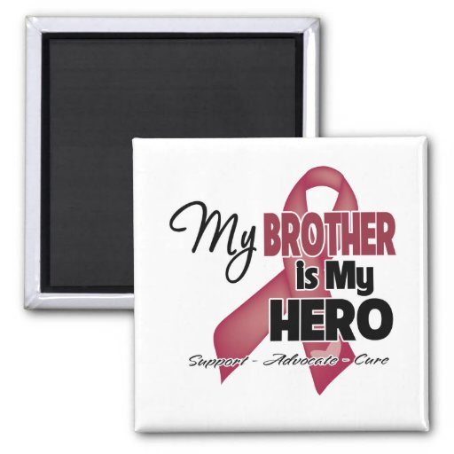 My Brother is My Hero - Multiple Myeloma Fridge Magnets