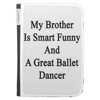 My Brother Is Smart Funny And A Great Ballet Dance Kindle Cover