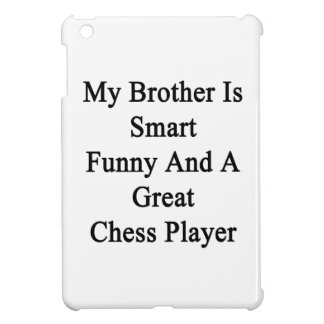 My Brother Is Smart Funny And A Great Chess Player Cover For The iPad Mini