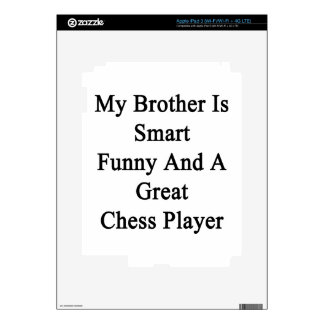 My Brother Is Smart Funny And A Great Chess Player iPad 3 Decal