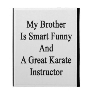 My Brother Is Smart Funny And A Great Karate Instr iPad Folio Cases