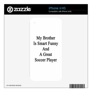My Brother Is Smart Funny And A Great Soccer Playe Decals For The iPhone 4