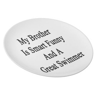 My Brother Is Smart Funny And A Great Swimmer Dinner Plates